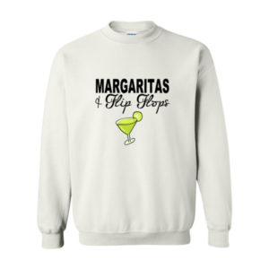Margaritas and Flip Flops Sweatshirt White