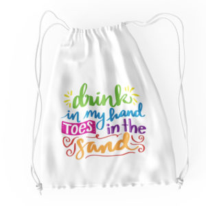 Drink In My Hand Toes In The Sand Cotton Drawstring Tote White