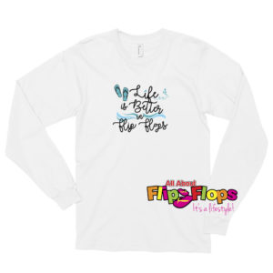 Life is Better in Flip Flops Waves Long Sleeve T-shirt